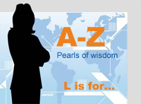 A-Z Pearls of Wisdom L is for...